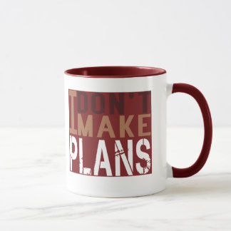 I Dont Make Plans Mug