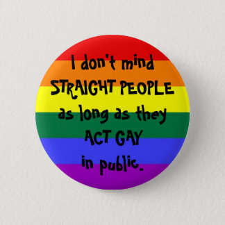 I Don't Mind Straight People 2 Inch Round Button