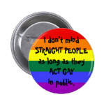 I Don't Mind Straight People Button
