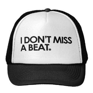 I Don't Miss A Beat Trucker Hat