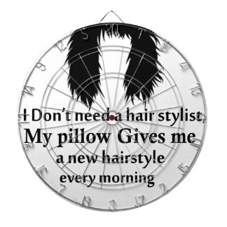 I don't need a hair stylist, my pillow gives me a dartboard