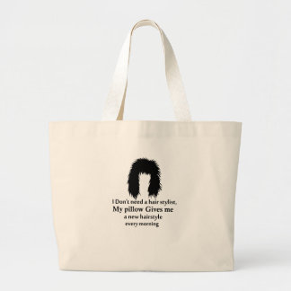 I don't need a hair stylist, my pillow gives me a large tote bag