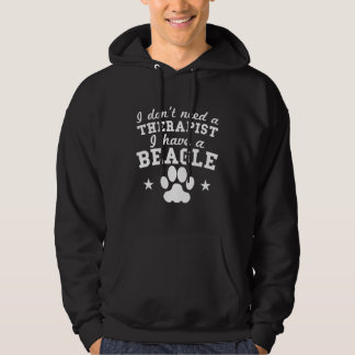 I Don't Need A Therapist I Have A Beagle Hoodie