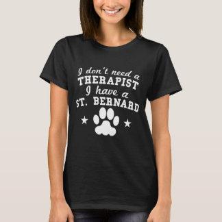 I Don't Need A Therapist I Have A St. Bernard T-Shirt
