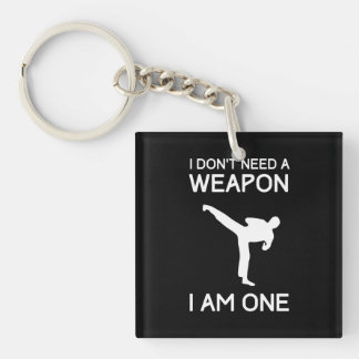 I Dont Need a Weapon Keychain