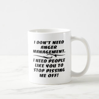 I Don't Need Anger Management Coffee Mugs