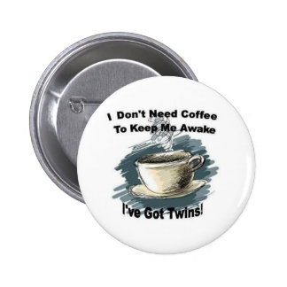 I Dont Need Coffee 2 Inch Round Button