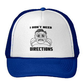 I Dont Need Directions Trucker Hat