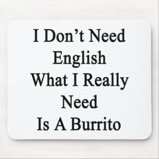 I Don't Need English What I Really Need Is A Burri Mouse Pad