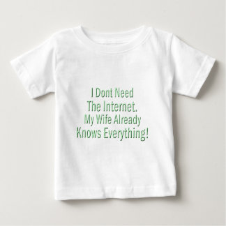 I don't need Internet, My Wife Knows Everything T-shirt