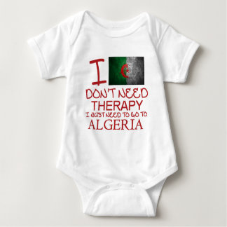 I Don't Need Therapy I Just Need To Go To Algeria Baby Bodysuit