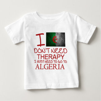 I Don't Need Therapy I Just Need To Go To Algeria Baby T-Shirt