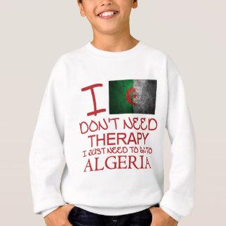 I Don't Need Therapy I Just Need To Go To Algeria Sweatshirt