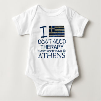 I Don't Need Therapy I Just Need To Go To Athens Baby Bodysuit