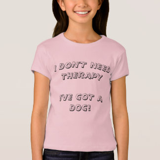 I DON'T NEED THERAPY - LADIES FITTED T-Shirt