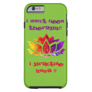 I DON'T NEED THERAPY !! TOUGH iPhone 6 CASE