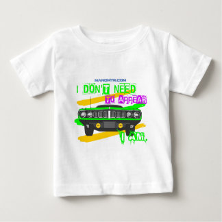 I don't need to appear, I am Baby T-Shirt