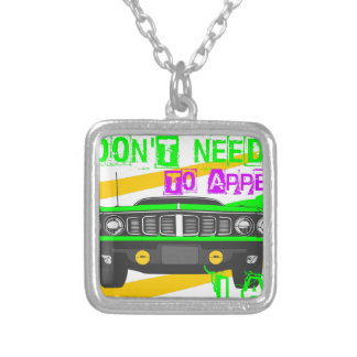 I don't need to appear, I am Silver Plated Necklace