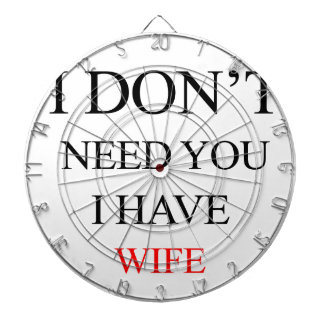 i don't need you i have wife dartboard
