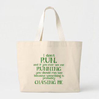 I Don't Run Large Tote Bag