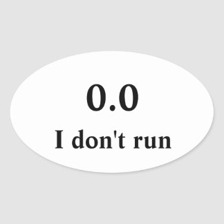 I don't run oval sticker