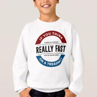 I Don't Run Sweatshirt