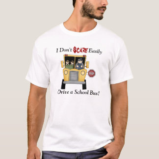 I Don't Scare Easily School Bus Driver Custom Tee