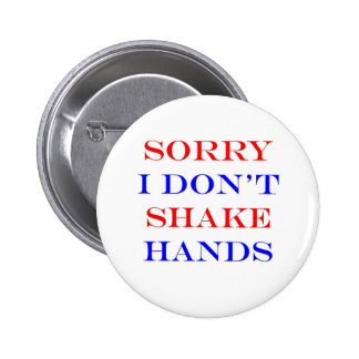 I Don't Shake Hands 2 Inch Round Button