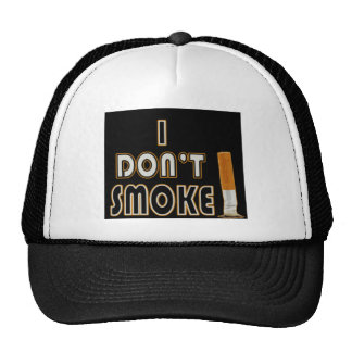 I DON'T SMOKE! TRUCKER HAT