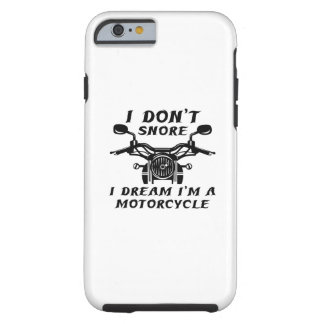 I Don't Snore Tough iPhone 6 Case