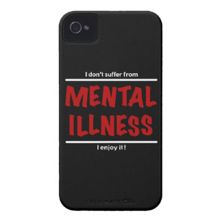 I don't suffer from Mental Illness, I enjoy it! iPhone 4 Case-Mate Case