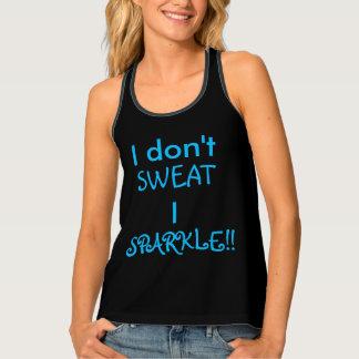 I don't sweat I sparkle racer back tank Tank Top