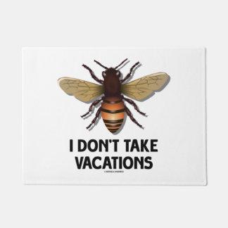 I Don't Take Vacations Honey Bee Beekeeping Humor Doormat