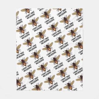 I Don't Take Vacations Honey Bee Beekeeping Humor Fleece Blanket