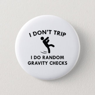 I Don't Trip 2 Inch Round Button