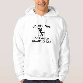 I Don't Trip Hoodie