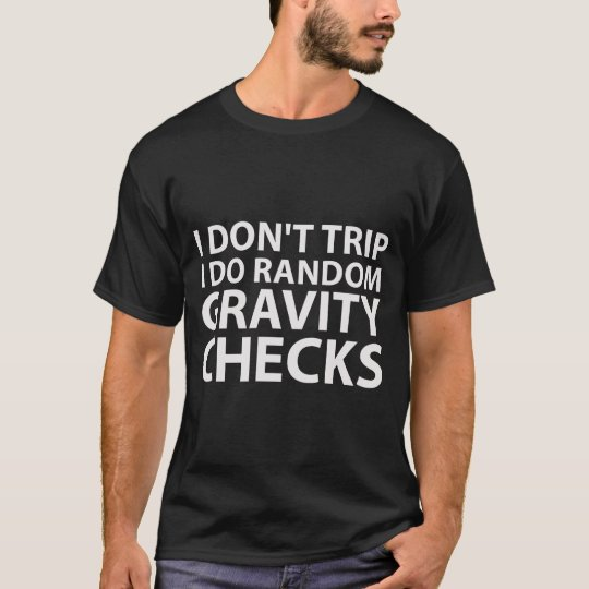 I Don't Trip Shirt