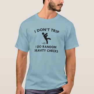 I Don't Trip T-Shirt
