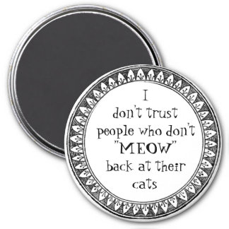 I don't trust people . . . magnet