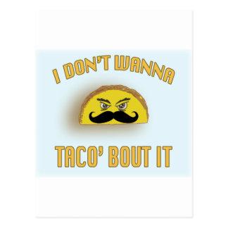 I don't wanna taco'bout it postcard