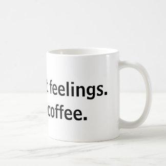 I don't want feelings mug