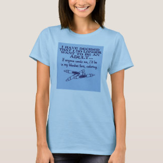 I don't want to be an adult, Women's Hanes Comfort T-Shirt