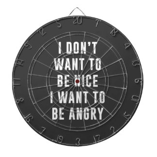 I don't want to be nice. I want to be angry Dart Board