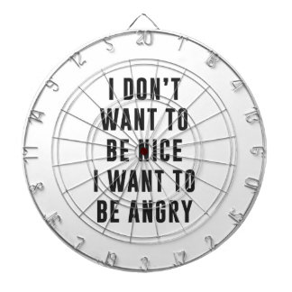 I don't want to be nice. I want to be angry Dartboard With Darts