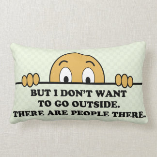 I Don't Want To Go Outside Lumbar Pillow