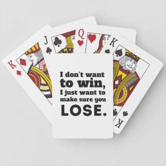 I Don't want to win Playing Cards