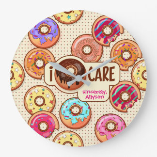 I Donut Care Cute Funny Humorous Sweet Donuts Love Large Clock