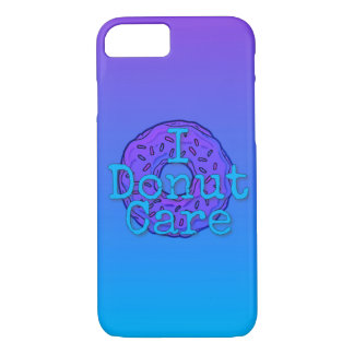 I Donut Care iPhone 7 Phone Case
