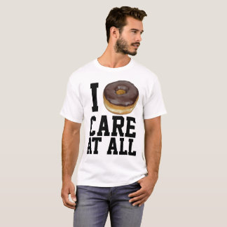 I DONUT (DO NOT) CARE AT ALL, funny T-shirts