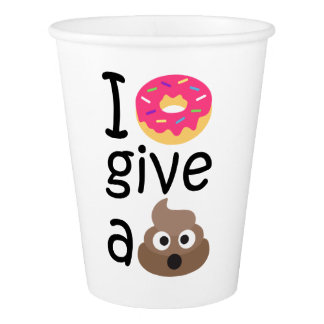 I donut give a poop emoji paper cup